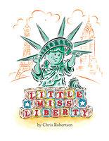 Little Miss Liberty - Chris Robertson