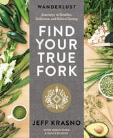 Wanderlust Find Your True Fork - Jeff Krasno,Maria Zizka,Grace Edquist