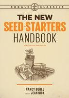 The New Seed-Starters Handbook - Nancy Bubel, Jean Nick