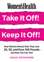 Women's Health Take It Off! Keep It Off! - Lesley Rotchford
