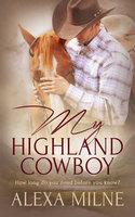 My Highland Cowboy - Alexa Milne
