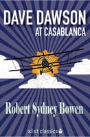 Dave Dawson at Casablanca - Robert Sydney Bowen