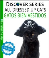 Cats All Dressed Up / Gatos Bien Vestidos - Xist Publishing