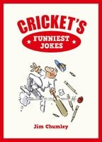 Cricket's Funniest Jokes - Jim Chumley