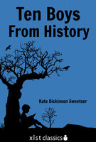 Ten Boys from History - Kate Dickinson Sweetser