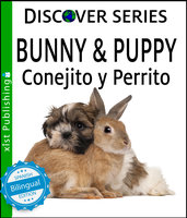 Bunny & Puppy / Conejito y Perrrito - Xist Publishing