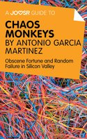 A Joosr Guide to... Chaos Monkeys by Antonio García Martínez - Joosr