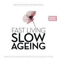 Fast Living, Slow Ageing - Kate Marie,Merlin Christopher Thomas
