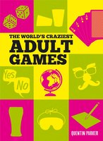 The World's Craziest Adult Games - Quentin Parker
