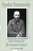 Uncle's dream; And The Permanent Husband - Fyodor Dostoevsky