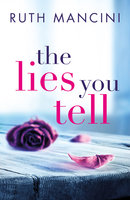 The Lies You Tell - Ruth Mancini