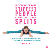 Even the Stiffest People Can Do the Splits - Eiko