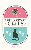 For the Love of Cats - Kate May