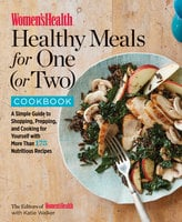 Women's Health Healthy Meals for One (or Two) Cookbook - The Health,Katie Walker