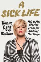 A Sick Life - Tionne Watkins