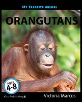 My Favorite Animal: Orangutans - Victoria Marcos