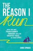 The Reason I Run - Chris Spriggs