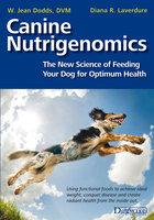 Canine Nutrigenomics - W. Jean Dodds, Diana Laverdure-Dunetz