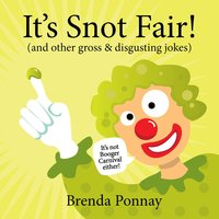 It's Snot Fair! - Brenda Ponnay