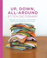 Up, Down, All-Around Stitch Dictionary - Wendy Bernard