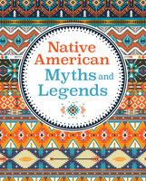 Native American Myths & Legends - Arcturus Publishing