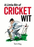 A Little Bit of Cricket Wit - Tom Hay