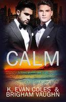 Calm - K. Evan Coles, Brigham Vaughn