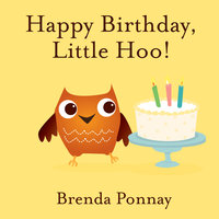 Happy Birthday, Little Hoo! - Brenda Ponnay