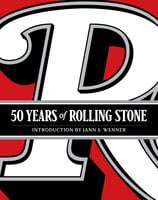 50 Years of Rolling Stone - Jann S. Wenner,Rolling Stone LLC