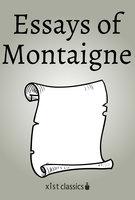 Essays of Montaigne - Montaigne Michel de