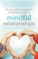 Mindful Relationships - Richard Chambers, Margie Ulbrick