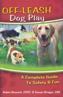 Off Leash Dog Play - Robin K. Bennett, Susan Briggs