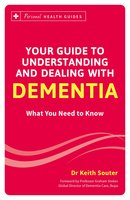 Your Guide to Understanding and Dealing with Dementia - Dr. Keith Souter