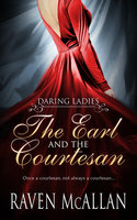 The Earl and the Courtesan - Raven McAllan
