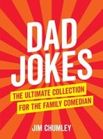Dad Jokes - Jim Chumley