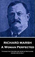 A Woman Perfected - Richard Marsh