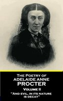 The Poetry of Adelaide Anne Procter - Volume II - Adelaide Anne Procter