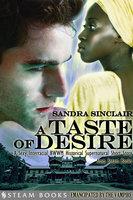 A Taste of Desire - A Sexy Interracial BWWM Historical Supernatural Short Story from Steam Books - Sandra Sinclair, Steam Books