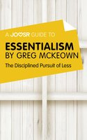 A Joosr Guide to... Essentialism by Greg McKeown - Joosr