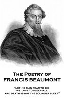 The Poetry of Francis Beaumont - Francis Beaumont