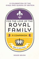 For the Love of the Royal Family - Roger Bryan