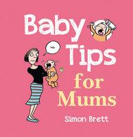 Baby Tips for Mums - Simon Brett
