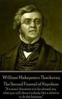 The Second Funeral of Napoleon - William Makepeace Thackeray