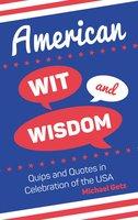American Wit and Wisdom - Michael Getz