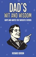 Dad's Wit and Wisdom - Richard Benson