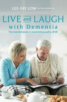 Live and Laugh with Dementia - Lee-Fay Low