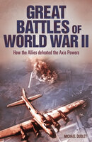 Great Battles of World War II - Nigel Cawthorne