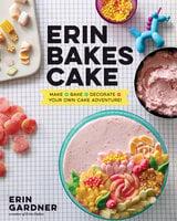 Erin Bakes Cake - Erin Gardner