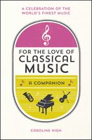 For the Love of Classical Music - Caroline High