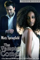 The Vampire Comes - A Sexy Interracial BWWM Supernatural Short Story from Steam Books - Steam Books,Misty Springfield